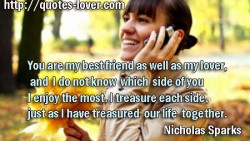 You are my best friend as well as my lover  and I do not know which side of you I enjoy the most
