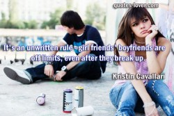 It's an unwritten rule - girl friends' boyfriends are off limits, even after they break up