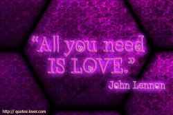 John Lennon. All you need is love