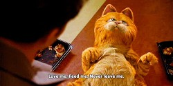 Love me. Feed me. Never leave me