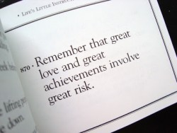 Remember that great love and great achievements involve great risk