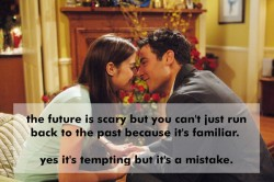The future is scary but you can't just run back to the past because it's familiar. Yes it's tempting but it's a mistake
