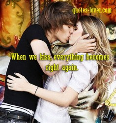 When we kiss, everything becomes right again
