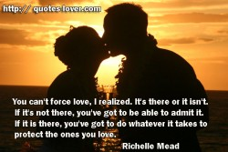 You can't force love I realized.