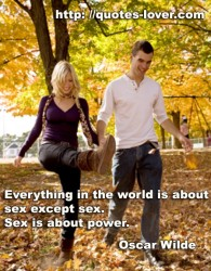 Everything in the world is about sex except sex.