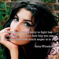 I don't think your ability to fight has anything to do with how big you are. It's to do with how much anger is in you