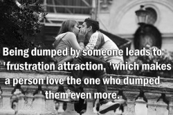 Being dumped by someone leads to 'frustration attraction, 'which makes a person love the one who dumped them even more