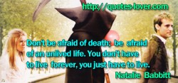 Don't be afraid of death  be afraid of an unlived life