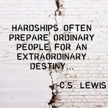 http://quotes-lover.com/wp-content/uploads/2013/06/Hardships-often-prepare-ordinary-people-for-an-extraordinary-destiny.-C.S.-Lewis.jpg
