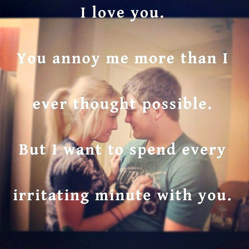 I Love You More Than I Love Myself Quotes Tumblr : love-you.-You-annoy-me-more-than-I-ever-thought-possible.-But-I-want ...