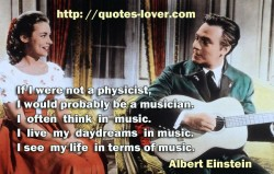 If I were not a physicist  I would probably be a musician.