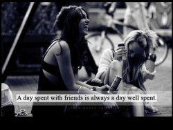 A day spent with friends is always a day well spent
