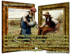 Anyone who falls in love is searching for the missing pieces