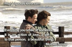 Everytime you smile at someone it is an action of love