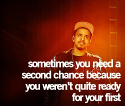 Sometimes you need a second chance because you weren't quite ready for your first