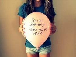 You're prettiest when you're happy