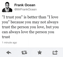 I trust you is better than I love you because you may not always trust the person you love, but you can always love the person you trust