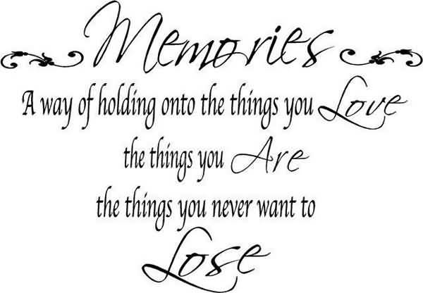 Quotes About Love Memories : Picture Quotes about Memories - Quotes Lover