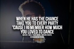 When he has the chance take you to every party cause I remember how much you loved to dance