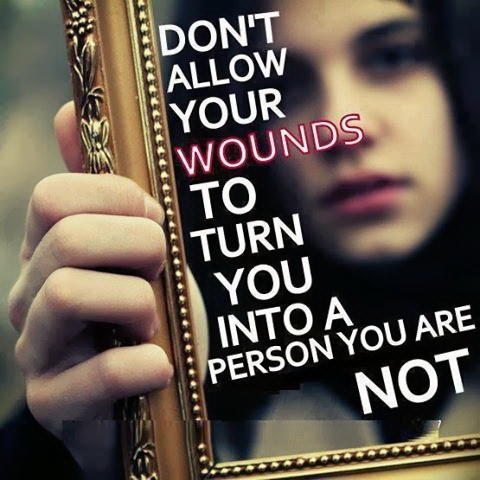 http://quotes-lover.com/wp-content/uploads/2013/10/Dont-allow-your-wounds-to-turn-you-into-a-person-you-are-not.jpg