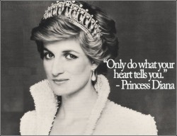 Princess Diana -Only do what your heart tells you