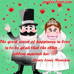 The-great-secret-of-happiness-in-love-is-to-be-glad-that-the-other-fellow-married-her
