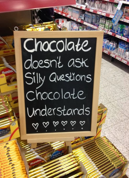 http://quotes-lover.com/wp-content/uploads/2014/02/Chocolate-doesnt-ask-silly-questions-chocolate-understands.jpg