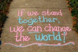 If we stand together we can change the world