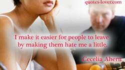 I-make-it-easier-for-people-to-leave-by-making-them-hate-me-a-little