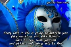 Being-fake-in-life-is-going-to-attract-you