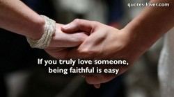 If-you-truly-love-someone,-being-faithful-is-easy