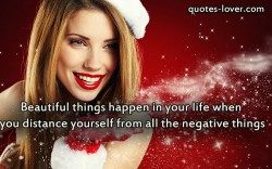 Beautiful-things-happen-in-your-life-when-you-distance-yourself-from-all-the-negative-things