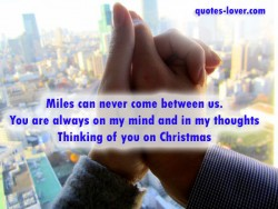 Miles-can-never-come-in-between-us.-You-are-always-on-my-mind-and-in-my-thoughts-Thinking-of-you-on-Christmas.
