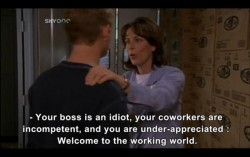 Your boss is an idiot, your coworkers are incompetent, and you are under-appreciated.Welcome to the working world