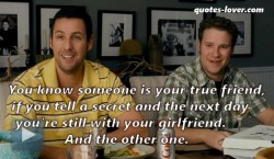 You-know-someone-is-your-true-friend-if-you-tell-a-secret-and-the-next-day-you're-still-with-your-girlfriend