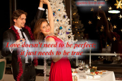 Love doesn't need to be perfect; it just needs to be true