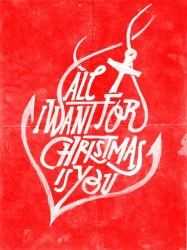All I want for Christmas is you. Christmas quote