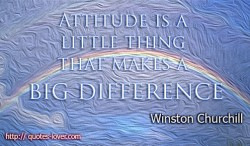 Attitude is a little thing that makes a big difference Winston Churchill quote