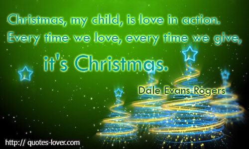 christmas my child is love in action every time we love