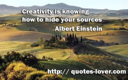 Creativity is knowing how to hide your sources