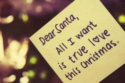 Dear Santa All I want is true love this Christmas