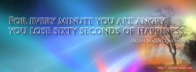 For every minute you are angry you lose sixty seconds of happiness.Ralph Waldo Emerson quotes