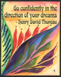 Go confidently in the direction of your dreams. quote by Henry David Thoreau