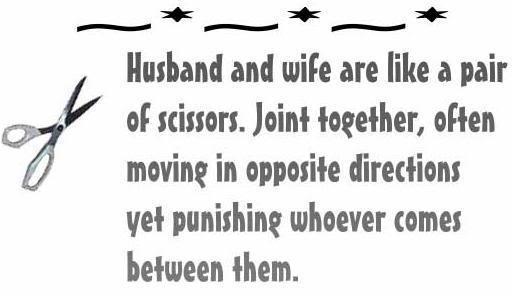 http://quotes-lover.com/wp-content/uploads/Husband-and-wife-are-like-a-pair-of-scissors-Joint-together-often-moving-in-opposite-directions-yet-punishing-whoever-comes-between-them.jpg