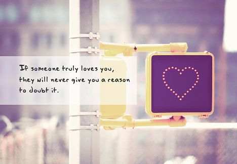 http://quotes-lover.com/wp-content/uploads/If-someone-truly-loves-you-they-will-never-give-you-a-reason-to-doubt-it.jpg