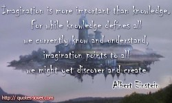 Imagination is more important than knowledge. For while knowledge defines all we currently know and understand, imagination points to all we might yet discover and create - Albert Einstein quote
