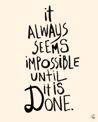 [Image: It-always-seems-impossible-until-it-is-done-200x250.jpg]