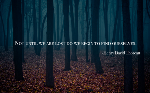 not until we are lost do we begin to find ourselves