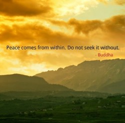 Peace comes from within. Do not seek it without - Picture quote by Buddha
