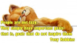 People are not lazy. They simply have important goals that is goals that do not inspire them
